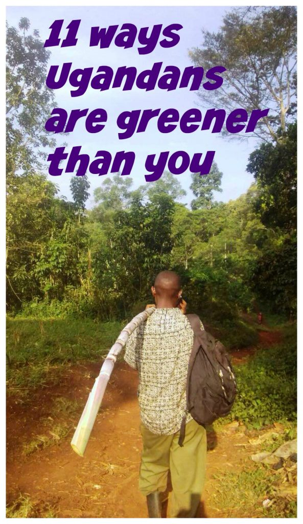 Life in Uganda is uncommonly environmentally sustainable. We eat fresh food, conserve water, and re-use everything. Here are 11 ways Ugandans are greener than you! We hope you can use a few of these to improve your life.