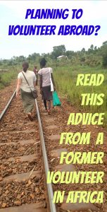 Planning your volunteer abroad trip? Read this advice from a former volunteer in Africa. Relax and enjoy your trip!