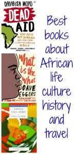 My recommendations for life changing books about African life, culture, history and travel.