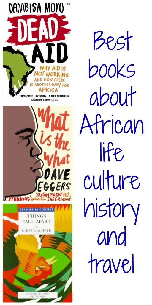 Prepare yourself for travel and volunteering in Africa by reading these life changing books about African life, culture, history and travel.