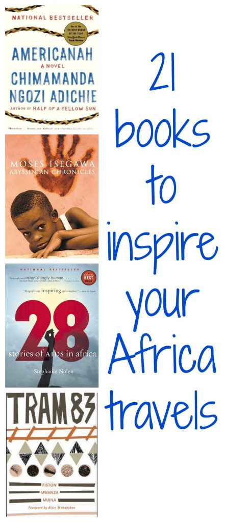 Planning a trip to Africa? Here are 21 books on life, history, culture, and travel that will inspire you and teach you a little something about the diversity and wonder of the African continent